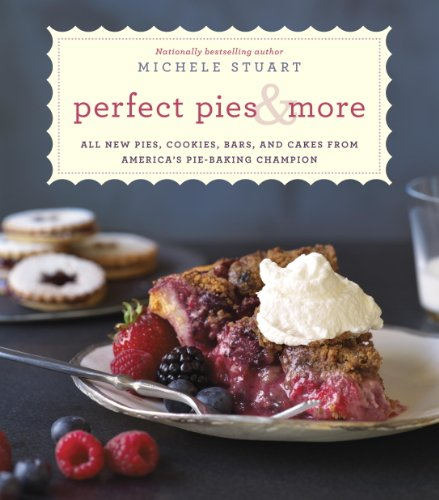 Perfect Pies & More: All New Pies, Cookies, Bars, and Cakes from America's Pie-Baking Champion cover