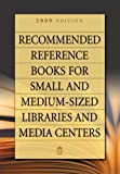 Recommended Reference Books for Small and Medium-Sized Libraries and Media Centers 2008, , 1591588413