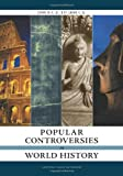 Popular Controversies in World History, , 1598840770