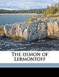 The Demon of Lermontoff, Mikhail Iurevich Lermontov, 1149899344
