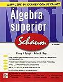 Algebra superior (Serie Schaum's) (Spanish Edition) by Murray Spiegel (2007-02-26)