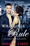 Wild Girls Rule: a Billionare Romance Novel (The Everly Brothers Series Book 1)