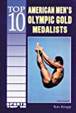 Top 10 American Men's Olympic Gold Medalists, Ron Knapp, 0766012743