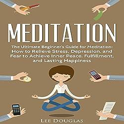 Meditation: The Ultimate Beginner's Guide for Meditation