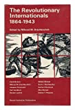 The Revolutionary Internationals, 1864-1943, Milorad Drachkovitch, 0804702934