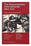 The Revolutionary Internationals, 1864-1943