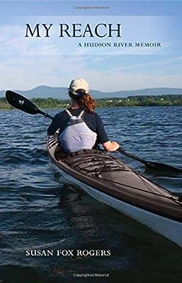 My Reach: A Hudson River Memoir