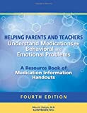 img - for Helping Parents and Teachers Understand Medications for Behavioral and Emotional Problems: A Resource Book of Medication Information Handouts book / textbook / text book