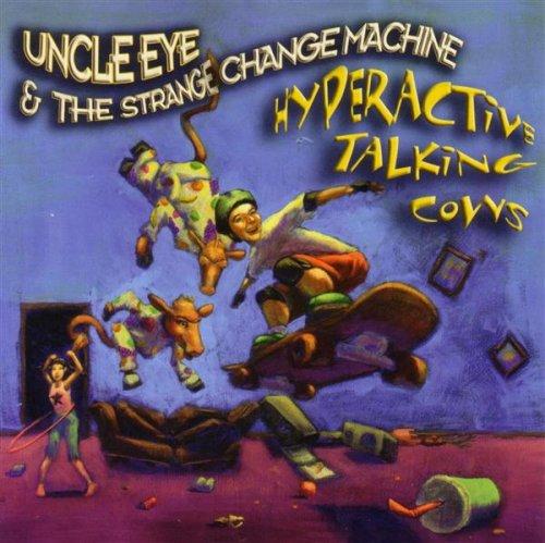 Uncle Eye & Strange Change Machine - Hyperactive Talking ...