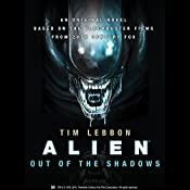 Alien: Out of the Shadows | Tim Lebbon