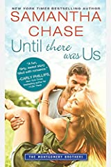 Until There Was Us (Montgomery Brothers Book 8) Kindle Edition