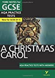 A christmas carol: AQA Practice Tests with answers (York Notes)