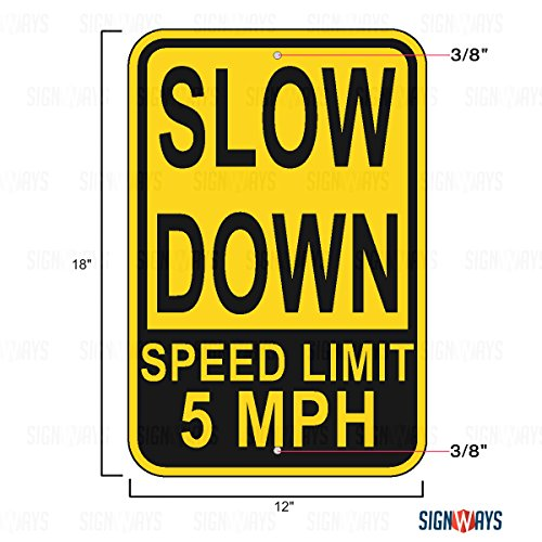 Slow Down Sign, Slow Down Speed Limit 5 MPH Sign, Includes Holes, 3M Engineer Grade Prismatic Sheeting, Highest Gauge Aluminum, Made in USA, Safety
