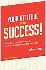 Your Attitude for Success: Change your attitude for a better perspective on live and work Paperback