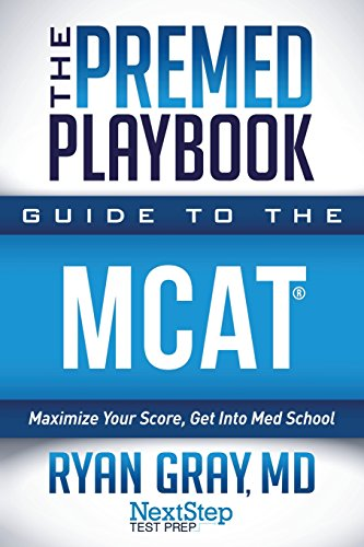 Pdf Test Preparation The Premed Playbook Guide to the MCAT: Maximize Your Score, Get Into Med School