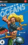 Aquaman's Guide to the Ocean, Jackie Gaff and Dorling Kindersley Publishing Staff, 0756602297