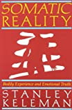 Somatic Reality, Keleman, Stanley, 0934320055