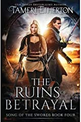 The Ruins of Betrayal (Song of the Swords) Paperback