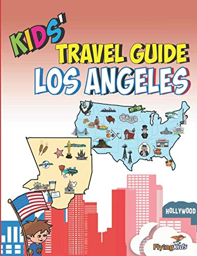 Kids' Travel Guide - Los Angeles: The fun way to discover Los Angeles-especially for kids (Kids' Travel Guide sereis) (Volume 12) ()