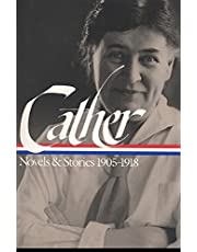 Willa Cather: Novels and Stories 1905-1918: A Library of America College Edition