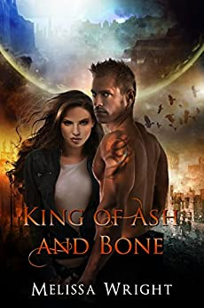 King of Ash and Bone (Shattered Realms Book 1) by [Wright, Melissa]