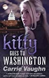 Kitty Goes to Washington by Carrie Vaughn front cover