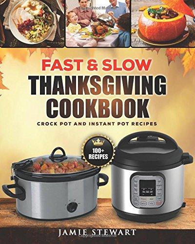 Fast Slow Thanksgiving Cookbook Pressure