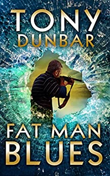 Fat Man Blues: A Hard-Boiled and Humorous Mystery (The Tubby Dubonnet Series Book 9) by [Dunbar, Tony]