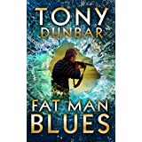 Fat Man Blues: A Hard-Boiled and Humorous Mystery (The Tubby Dubonnet Series Book 9)