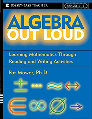 Algebra Out Loud Learning Mathematics Through Reading And Writing
