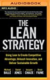 img - for The Lean Strategy: Using Lean to Create Competitive Advantage, Unleash Innovation, and Deliver Sustainable Growth book / textbook / text book