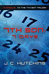 7th Son: 7 Days (A Prequel to the 7th Son Trilogy)
