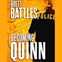 Becoming Quinn: Jonathan Quinn Series Prequel Audiobook by Brett Battles Narrated by Scott Brick