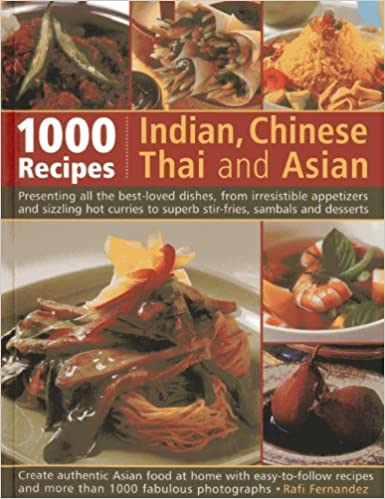 1000 indian chinese thai and asian recipes presenting all the 1000 indian chinese thai and asian recipes presenting all the best loved dishes from irresistible appetizers and sizzling hot curries to superb forumfinder Gallery