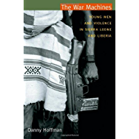 The War Machines: Young Men and Violence in Sierra Leone and Liberia (Cultures and practice of violence series)