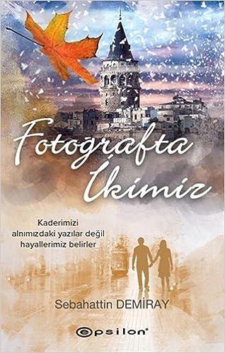 Fotografta Ikimiz Sebahattin Demiray 9789944826778 Amazoncom Books