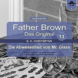 Die Abwesenheit von Mr. Glass (Father Brown - Das Original 13)