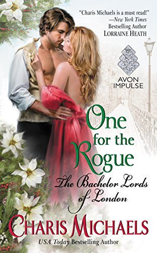One for the Rogue: The Bachelor Lords of London by [Michaels, Charis]