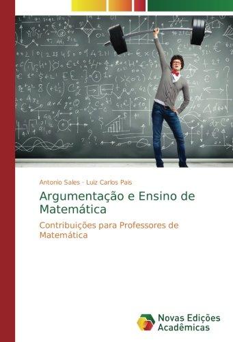 Download Argumentação e Ensino de Matemática: Contribuições para Professores de Matemática (Portuguese Edition) pdf epub