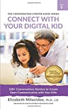 Connect With Your Digital Kid: 100+ Conversation Starters to Create Open Communication with Your Kid (The Conversation Starter Guide Series) (Volume 2)