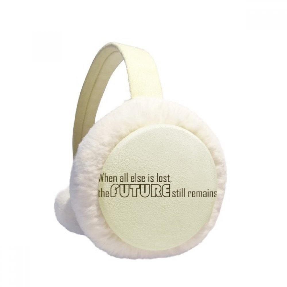 Quote When all else is lost the future still remains Winter Earmuffs Ear Warmers Faux Fur Foldable Plush Outdoor Gift