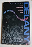 The Motion of Light in Water : Sex and Science Fiction Writing in the East Village, Delany, Samuel R., 1563331330