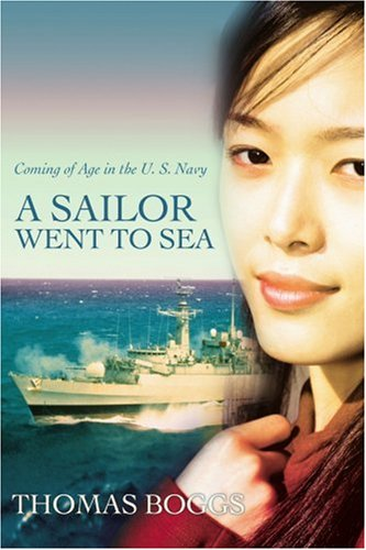 Download A Sailor Went to Sea: Coming of Age in the U. S. Navy pdf
