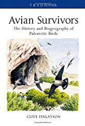 Avian Survivors: Climate Change and the History of the Birds of the Western Palearctic (Poyser Monographs)