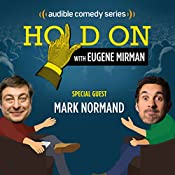 Ep. 9: Mark Normand Found Love in a Homeless Place (Hold On with Eugene Mirman) | Eugene Mirman, Mark Normand