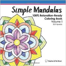 Amazon Com Simple Mandalas Coloring Book Volume 1 2019 Update 9781697662870 Brown Stephen J Books