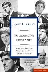 John F. Kerry: The Boston Globe Biography (Publicaffairs Reports)