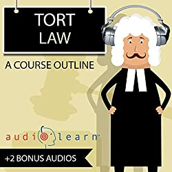 Tort Law AudioLearn - A Course Outline