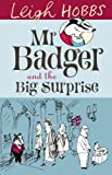 Mr Badger and the Big Surprise, Leigh Hobbs, 1742374174