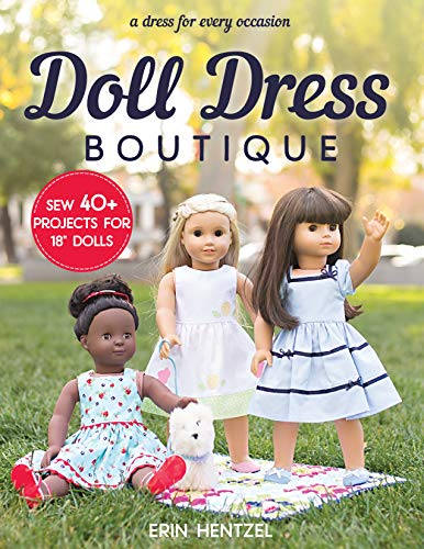 """Doll Dress Boutique: Sew 40+ Projects for 18"""" Dolls  - A Dress for Every ()"""